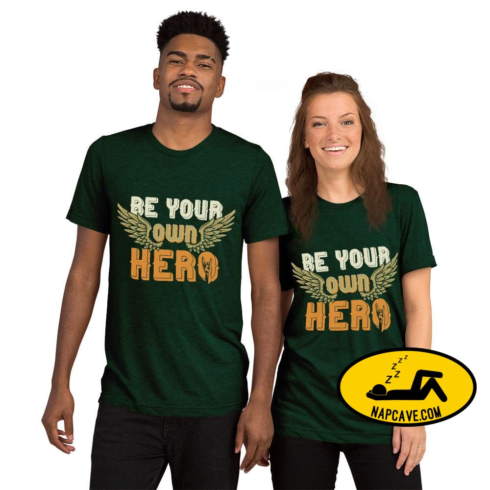 Be Your Own Hero Short sleeve t-shirt Emerald Triblend / XS SHIRT The NapCave Be Your Own Hero Short sleeve t-shirt Be You be your own hero