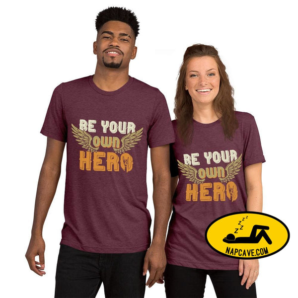 Be Your Own Hero Short sleeve t-shirt Maroon Triblend / XS SHIRT The NapCave Be Your Own Hero Short sleeve t-shirt Be You be your own hero
