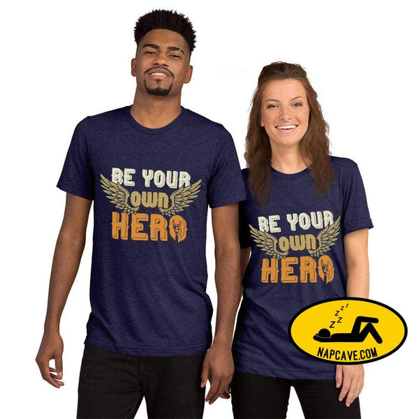 Be Your Own Hero Short sleeve t-shirt Navy Triblend / XS SHIRT The NapCave Be Your Own Hero Short sleeve t-shirt Be You be your own hero