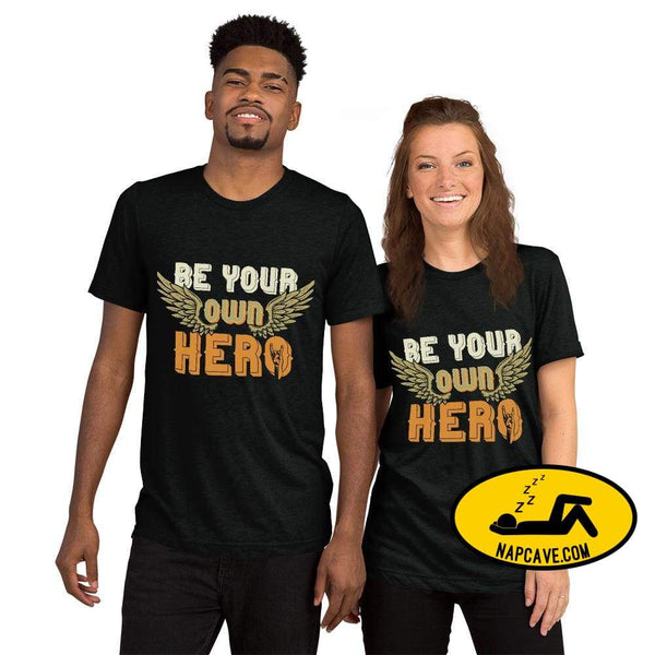 Be Your Own Hero Short sleeve t-shirt Solid Black Triblend / XS SHIRT The NapCave Be Your Own Hero Short sleeve t-shirt Be You be your own