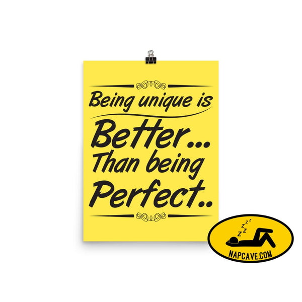 Being Unique is better than Being Perfect Poster 12×16 The NapCave Being Unique is better than Being Perfect Poster awareness Being Unique