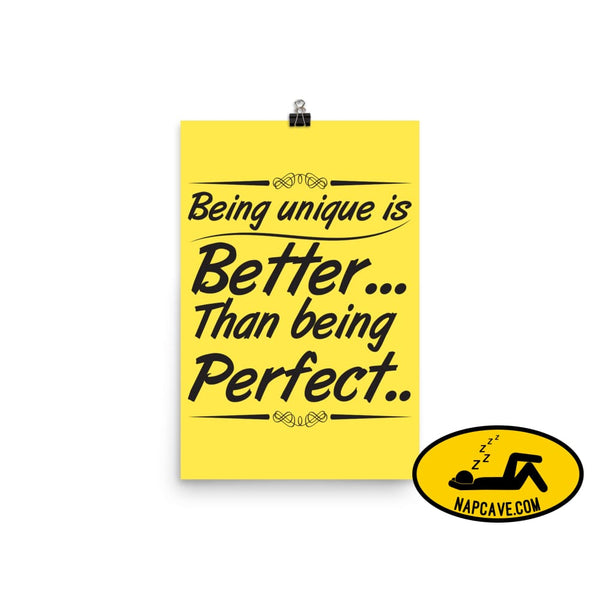 Being Unique is better than Being Perfect Poster 12×18 The NapCave Being Unique is better than Being Perfect Poster awareness Being Unique