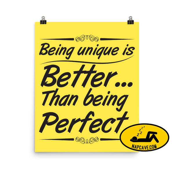 Being Unique is better than Being Perfect Poster 16×20 The NapCave Being Unique is better than Being Perfect Poster awareness Being Unique