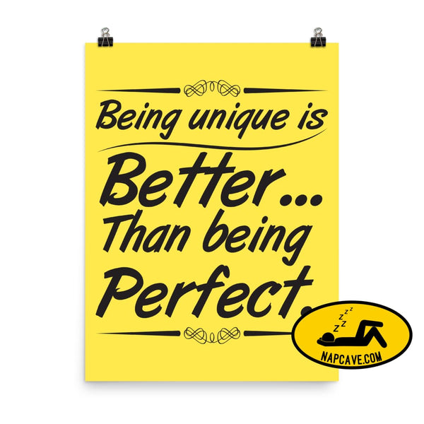 Being Unique is better than Being Perfect Poster 18×24 The NapCave Being Unique is better than Being Perfect Poster awareness Being Unique