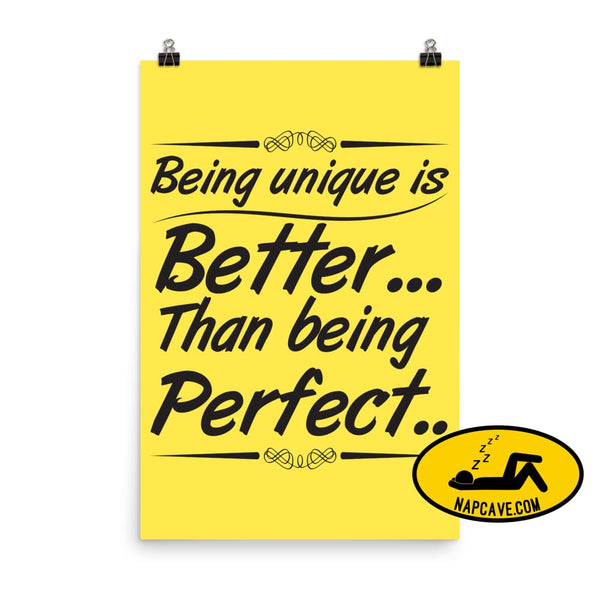 Being Unique is better than Being Perfect Poster 24×36 The NapCave Being Unique is better than Being Perfect Poster awareness Being Unique