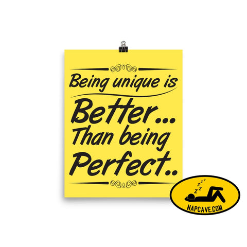 Being Unique is better than Being Perfect Poster 8×10 The NapCave Being Unique is better than Being Perfect Poster awareness Being Unique