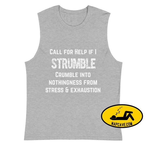Call for Help if I Strumble Muscle Shirt Athletic Heather / S The NapCave Call for Help if I Strumble Muscle Shirt beyond tired Call for