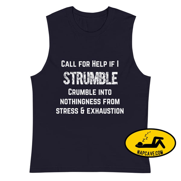 Call for Help if I Strumble Muscle Shirt Navy / S The NapCave Call for Help if I Strumble Muscle Shirt beyond tired Call for Help if I