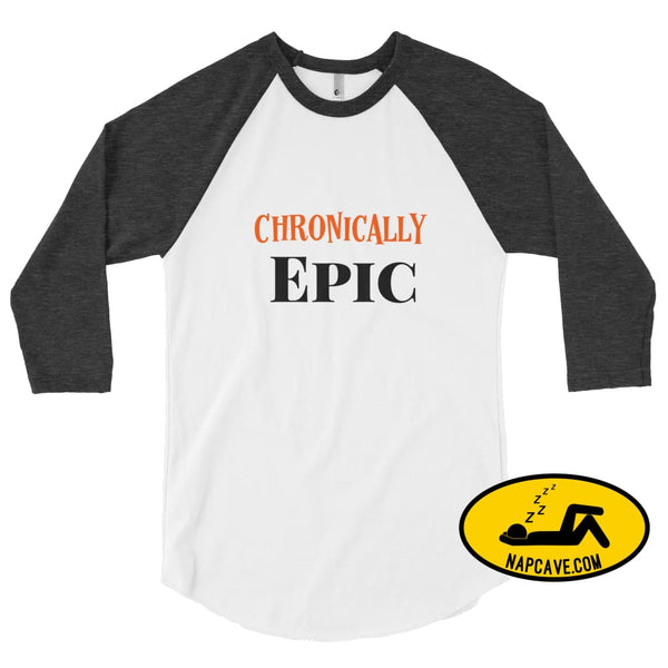 Chronically Epic 3/4 sleeve raglan shirt White/Heather Black / XS The NapCave Chronically Epic 3/4 sleeve raglan shirt Chronic Illness