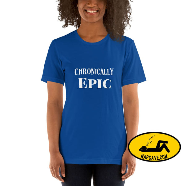 Chronically Epic Short-Sleeve Unisex T-Shirt The NapCave Chronically Epic Short-Sleeve Unisex T-Shirt Chronic Illness chronic pain