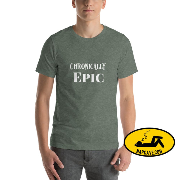 Chronically Epic Short-Sleeve Unisex T-Shirt Heather Forest / S The NapCave Chronically Epic Short-Sleeve Unisex T-Shirt Chronic Illness