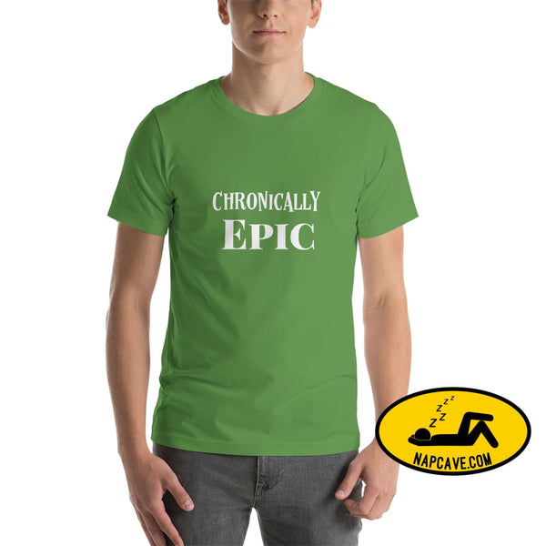 Chronically Epic Short-Sleeve Unisex T-Shirt Leaf / S The NapCave Chronically Epic Short-Sleeve Unisex T-Shirt Chronic Illness chronic pain