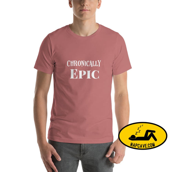 Chronically Epic Short-Sleeve Unisex T-Shirt Mauve / S The NapCave Chronically Epic Short-Sleeve Unisex T-Shirt Chronic Illness chronic pain