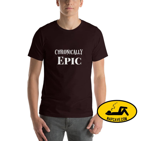 Chronically Epic Short-Sleeve Unisex T-Shirt Oxblood Black / S The NapCave Chronically Epic Short-Sleeve Unisex T-Shirt Chronic Illness