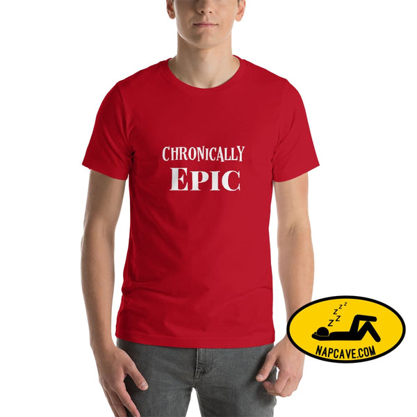 Chronically Epic Short-Sleeve Unisex T-Shirt Red / S The NapCave Chronically Epic Short-Sleeve Unisex T-Shirt Chronic Illness chronic pain