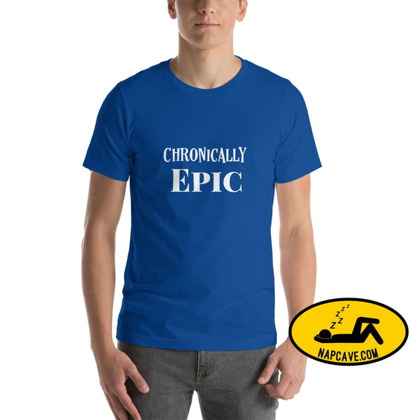 Chronically Epic Short-Sleeve Unisex T-Shirt True Royal / S The NapCave Chronically Epic Short-Sleeve Unisex T-Shirt Chronic Illness chronic