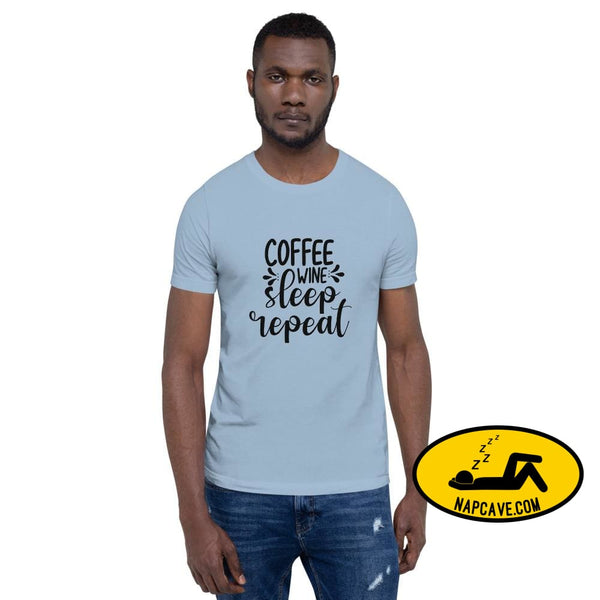 Coffee Wine Sleep... Repeat Funny Short-Sleeve Unisex T-Shirt The NapCave Coffee Wine Sleep... Repeat Funny Short-Sleeve Unisex T-Shirt