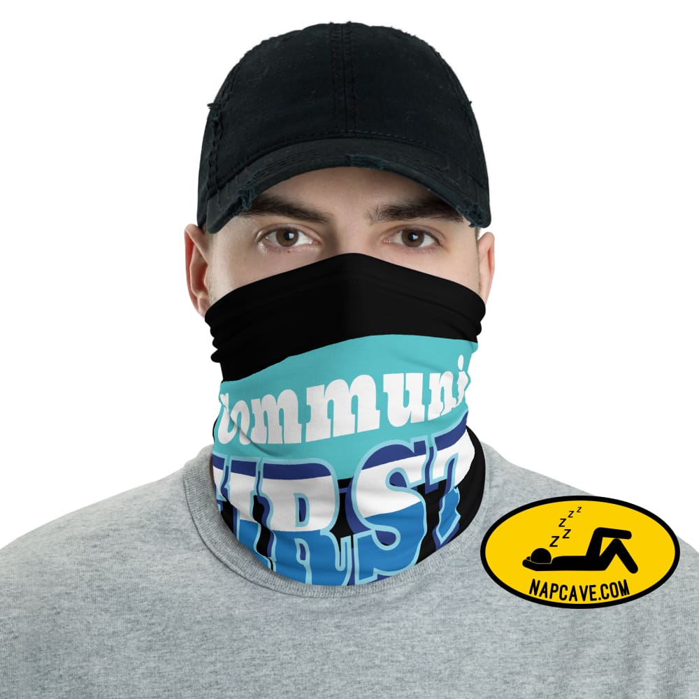 Community First Safety face mask Neck Gaiter The NapCave Community First Safety face mask Neck Gaiter Advocate,Community first,Community