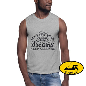 Dont Give Up on your Dreams Keep Sleeping Funny Muscle Shirt Athletic Heather / S The NapCave Dont Give Up on your Dreams Keep Sleeping