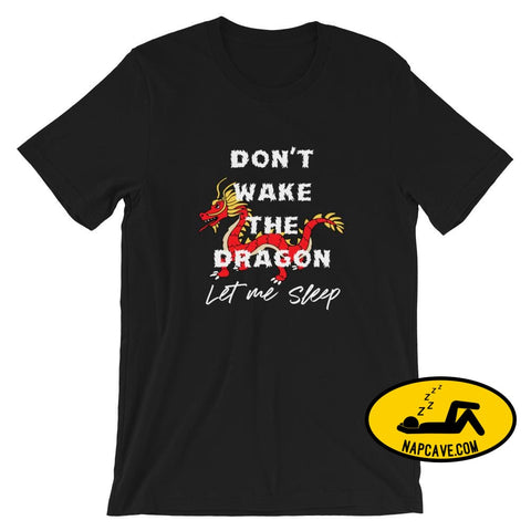 Dont Wake the Dragon- Let me Sleep Short-Sleeve Unisex T-Shirt Black / XS Shirt The NapCave Dont Wake the Dragon- Let me Sleep Short-Sleeve