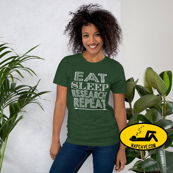 Eat Sleep Research Repeat Short-Sleeve Unisex T-Shirt Forest / S The NapCave Eat Sleep Research Repeat Short-Sleeve Unisex T-Shirt