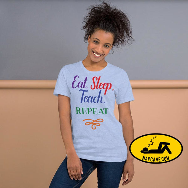 Eat Sleep Teach Repeat Short-Sleeve Unisex T-Shirt Heather Blue / S Shirt The NapCave Eat Sleep Teach Repeat Short-Sleeve Unisex T-Shirt Eat