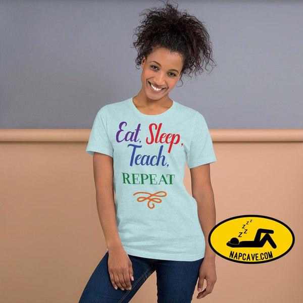 Eat Sleep Teach Repeat Short-Sleeve Unisex T-Shirt Heather Prism Ice Blue / XS Shirt The NapCave Eat Sleep Teach Repeat Short-Sleeve Unisex