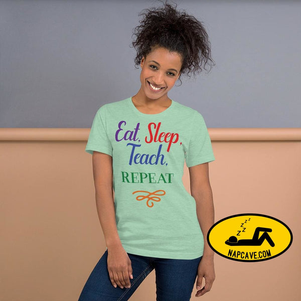 Eat Sleep Teach Repeat Short-Sleeve Unisex T-Shirt Heather Prism Mint / XS Shirt The NapCave Eat Sleep Teach Repeat Short-Sleeve Unisex