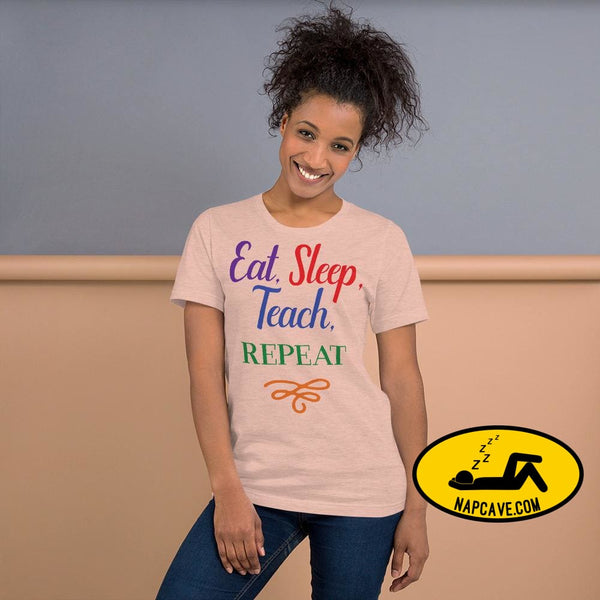 Eat Sleep Teach Repeat Short-Sleeve Unisex T-Shirt Heather Prism Peach / XS Shirt The NapCave Eat Sleep Teach Repeat Short-Sleeve Unisex