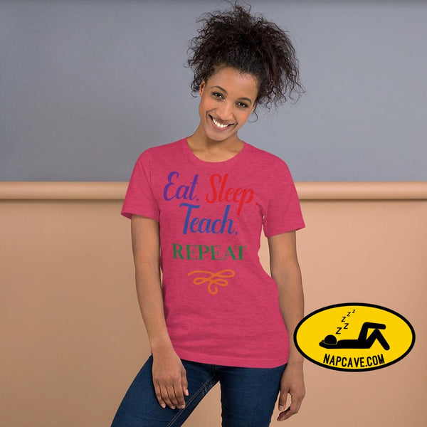 Eat Sleep Teach Repeat Short-Sleeve Unisex T-Shirt Heather Raspberry / S Shirt The NapCave Eat Sleep Teach Repeat Short-Sleeve Unisex