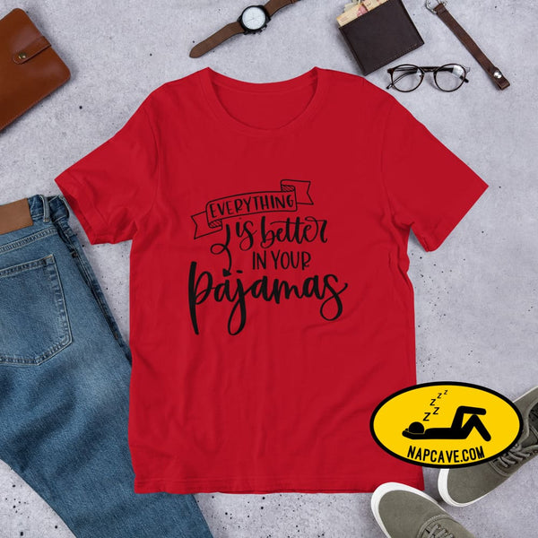 Everything is better in your Pajamas Short-Sleeve Unisex T-Shirt The NapCave Everything is better in your Pajamas Short-Sleeve Unisex