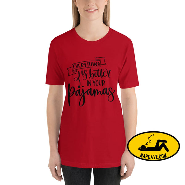 Everything is better in your Pajamas Short-Sleeve Unisex T-Shirt Red / S The NapCave Everything is better in your Pajamas Short-Sleeve