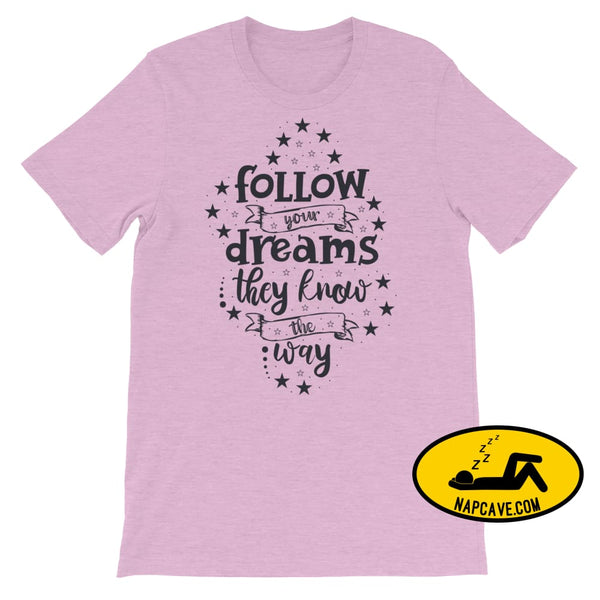 Follow your Dreams They know where to Go Short-Sleeve Unisex T-Shirt Heather Prism Lilac / S The NapCave Follow your Dreams They know where
