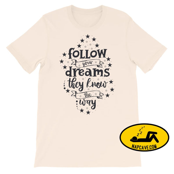 Follow your Dreams They know where to Go Short-Sleeve Unisex T-Shirt Soft Cream / S The NapCave Follow your Dreams They know where to Go