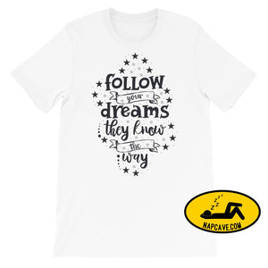 Follow your Dreams They know where to Go Short-Sleeve Unisex T-Shirt White / S The NapCave Follow your Dreams They know where to Go
