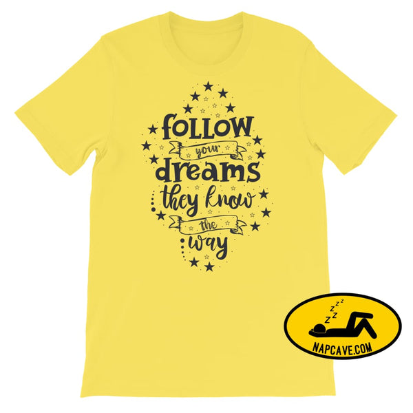 Follow your Dreams They know where to Go Short-Sleeve Unisex T-Shirt Yellow / S The NapCave Follow your Dreams They know where to Go