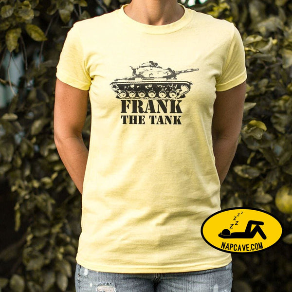 Frank The Tank T-Shirt (Ladies) Ladies T-Shirt US Drop Ship Frank The Tank T-Shirt (Ladies) comedy movie tv