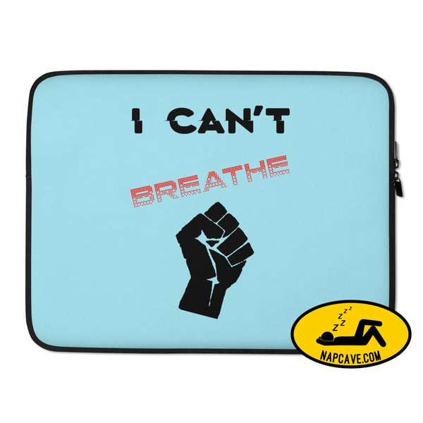 George Floyd I Can't Breathe Black Lives Matter Laptop Sleeve 15 in The NapCave George Floyd I Can't Breathe Black Lives Matter Laptop