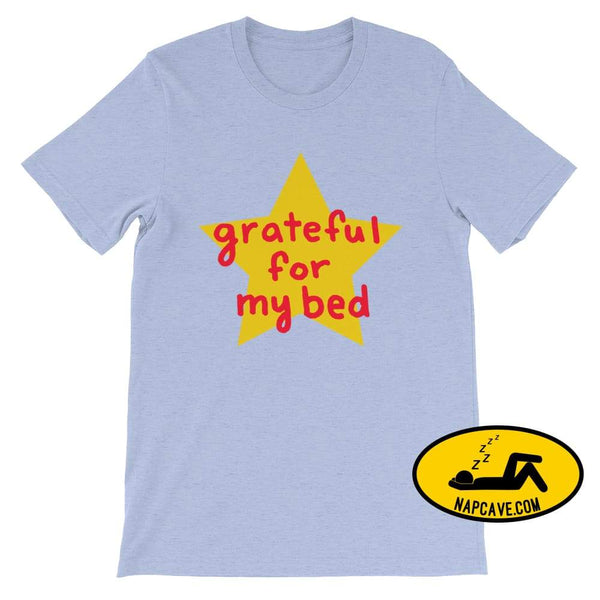Grateful for my Bed Heather Blue / S SHIRT Nap Cave Grateful for my Bed bed chronic illness chronic pain grateful Grateful for my Bed