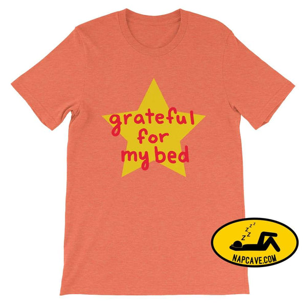 Grateful for my Bed Heather Orange / S SHIRT Nap Cave Grateful for my Bed bed chronic illness chronic pain grateful Grateful for my Bed