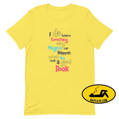 I do believe Something Magical Happens When You Read a Good Book Short-Sleeve Unisex T-Shirt The NapCave I do believe Something Magical