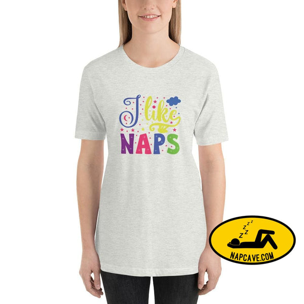 I like Naps Short-Sleeve Unisex T-Shirt Ash / S The NapCave I like Naps Short-Sleeve Unisex T-Shirt love Naps shirt sleep