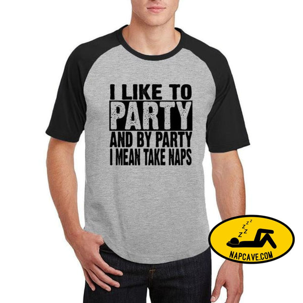 I Like To Party And By Party I Mean Take Naps mens black gray / S AliExp I Like To Party And By Party I Mean Take Naps mens