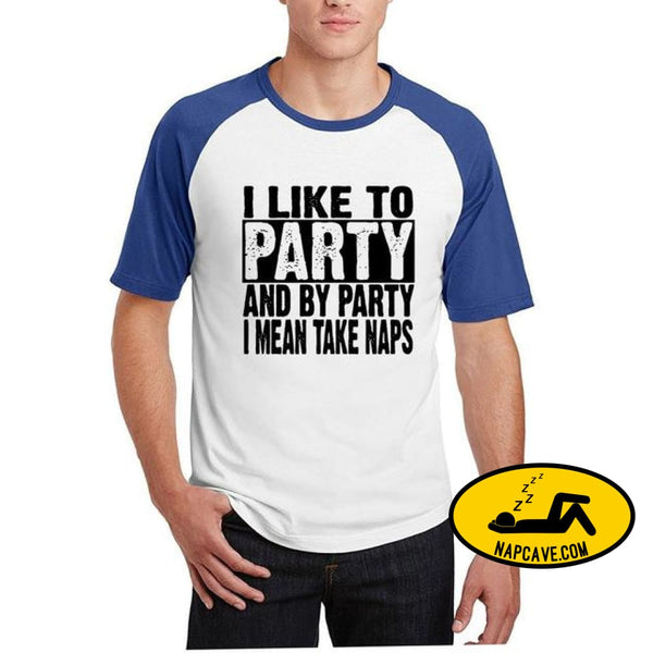 I Like To Party And By Party I Mean Take Naps mens blue white / S AliExp I Like To Party And By Party I Mean Take Naps mens