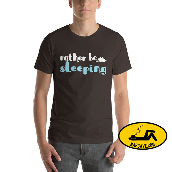 Id Rather be Sleeping Short-Sleeve Unisex T-Shirt Brown / S The NapCave Id Rather be Sleeping Short-Sleeve Unisex T-Shirt