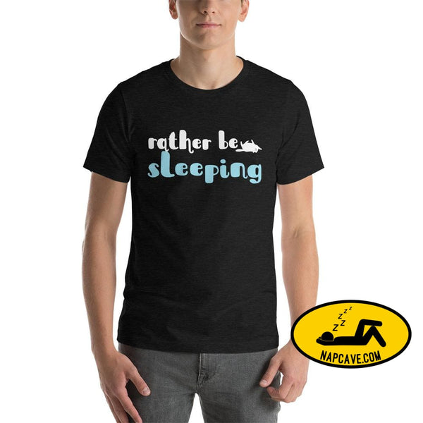 Id Rather be Sleeping Short-Sleeve Unisex T-Shirt Dark Grey Heather / XS The NapCave Id Rather be Sleeping Short-Sleeve Unisex T-Shirt