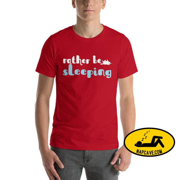 Id Rather be Sleeping Short-Sleeve Unisex T-Shirt Red / S The NapCave Id Rather be Sleeping Short-Sleeve Unisex T-Shirt