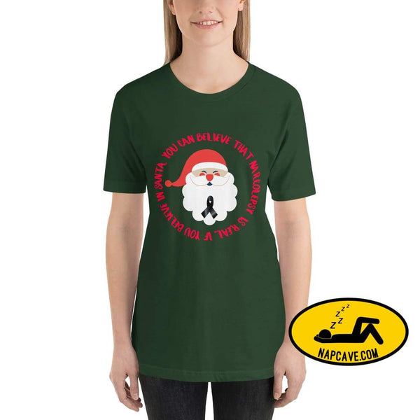 IF you Believe in Santa you can Believe in Narcolepsy Forest / S The NapCave IF you Believe in Santa you can Believe in Narcolepsy awareness