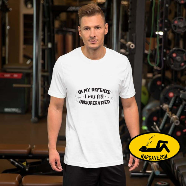 In my Defense I was left unsupervised Short-Sleeve Unisex T-Shirt White / XS The NapCave In my Defense I was left unsupervised Short-Sleeve