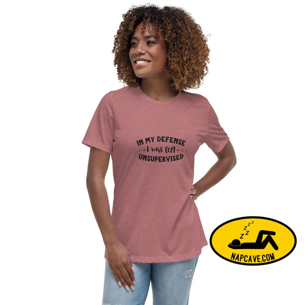 In my Defense I was left Unsupervised Women's Relaxed T-Shirt Heather Mauve / S The NapCave In my Defense I was left Unsupervised Women's